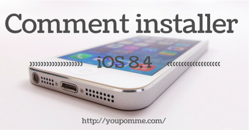 Comment installer iOS 8.4